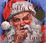 Jolly Old Santa Claus: Collectors Edition Featuring the Original Story