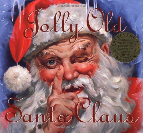 Old Jolly Santa (Jolly Old Santa Claus: Collectors Edition Featuring the Original Story)