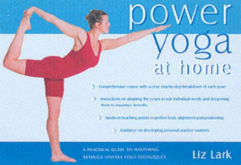 Power Yoga at Home: A Practical Guide to Mastering Astanga ...