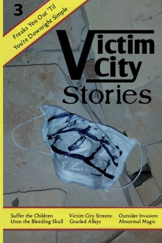 Victim City Stories Issue 3 (Volume 3)