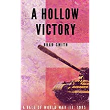 A Hollow Victory (Tales of World War III: 1985)