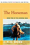 The Horseman, J. Brown, 0595341624