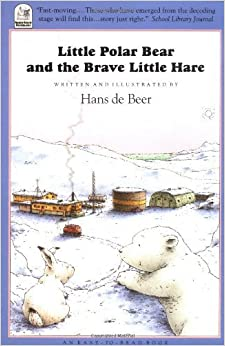 Little Polar Bear and the Brave Little Hare (Easy-to-read Book) by Hans De Beer (27-Oct-1994)