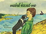 Mabel Kissed Me, Dorothy Hesselman, 1419689827