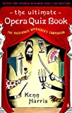 The Ultimate Opera Quiz, Kenn Harris, 0140253904