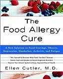 The Food Allergy Cure, Ellen W. Cutler, 0609809008
