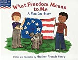 What Freedom Means to Me, Heather French Henry, 0970634129