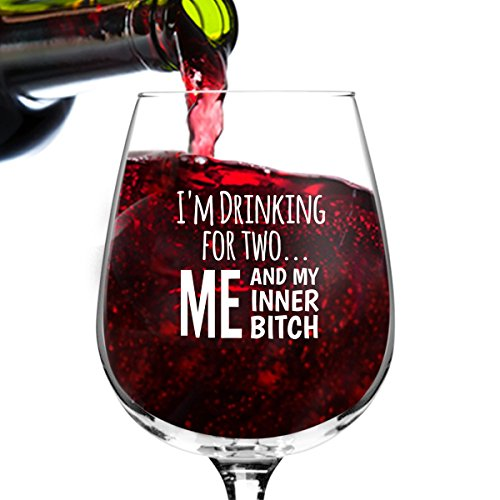 Im Drinking for Two Me and My Inner Btch Funny Wine Glass Gifts for Women- Premium Birthday Gift for Her, Mom, Best Friend- Unique Present Idea