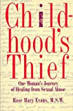 img - for CHILDHOOD'S THIEF: ONE WOMAN'S JOURNEY OF HEALING FROM CHILD ABUSE book / textbook / text book