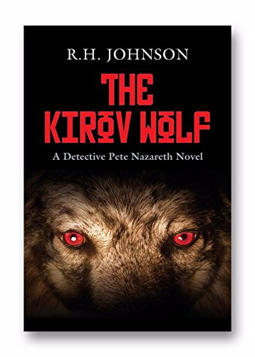 The Kirov Wolf: A Detective Pete Nazareth Novel by [Johnson, R.H.]