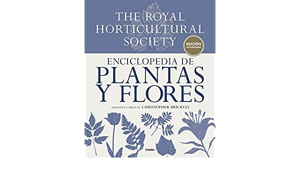 Enciclopedia de plantas y flores. The Royal Horticultural Society: Edición actualizada: Christopher Brickell: 9788416449798: Amazon.com: Books