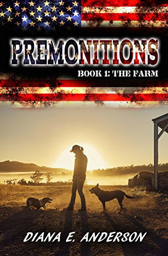 Premonitions: Book 1: The Farm by [Anderson, Diana E.]