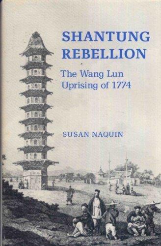 Shantung Rebellion: The Wang Lun Uprising of 1774