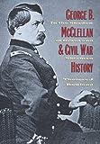 George B. McClellan and Civil War History