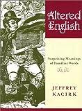 Altered English, Jeffrey Kacirk, 0764920197