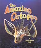 The Amazing Octopus, Bobbie Kalman and Rebecca Sjonger, 0778713210