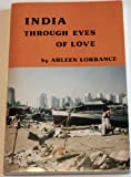 India Through Eyes of Love, Arleen Lorrance, 0916192180