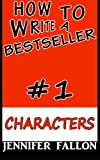 How to write a bestseller: Characterization (Volume 1)