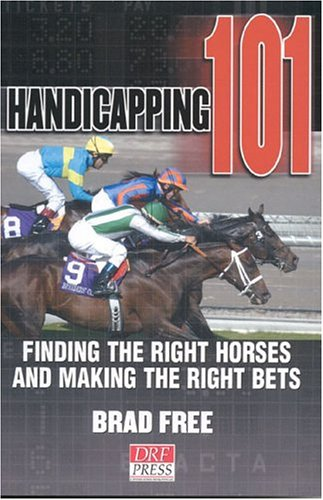 Handicapping 101: Finding the Right Horses and Making the Right Bets