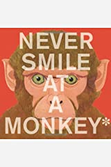 Never Smile at a Monkey: And 17 Other Important Things to Remember Kindle Edition