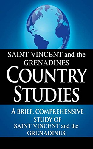 SAINT VINCENT and THE GRENADINES Country Studies: A brief, comprehensive study of Stain Vincent and The Grenadines