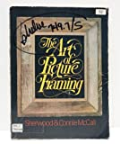 The Art of Picture Framing, Sherwood McCall and Connie McCall, 0672523906