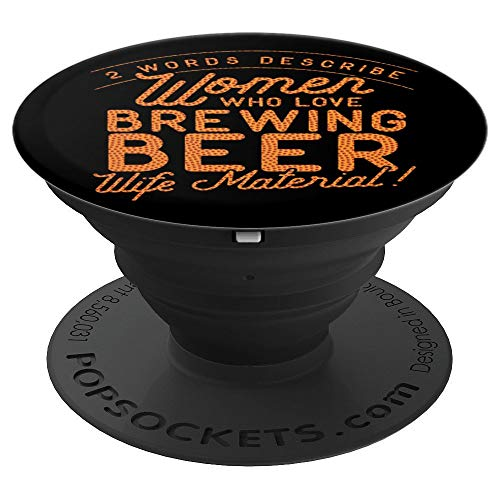 Brewers Beer IPA ALE Brewing Women are Wife Material - PopSockets Grip and Stand for Phones and Tablets