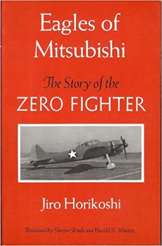 Eagles of Mitsubishi: The Story of the Zero Fighter: Jiro Horikoshi