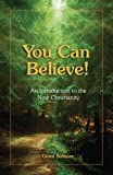 img - for You Can Believe! An Introduction to the New Christianity book / textbook / text book