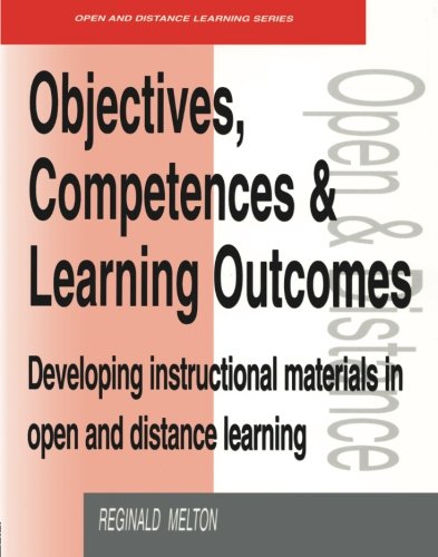Objectives, Competencies and Learning Outcomes: Developing Instructional Materials in Open and Distance Learning (Open and Flexible Learning Series)