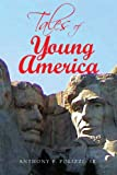 Tales of Young America, Anthony F. Polizzi, 1436373867