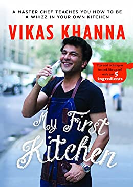 My First Kitchen Vikas Khanna Book