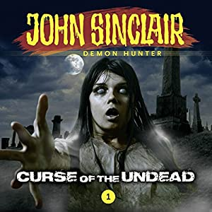 Curse of the Undead (John Sinclair - Episode 1) Hörspiel