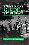 Every Person's Guide to Jewish Prayer, Ronald H. Isaacs, 0765759640