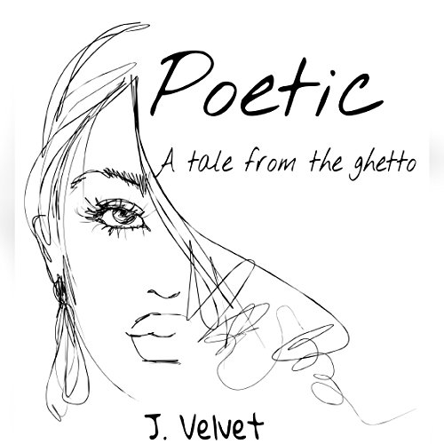 Search : Poetic: A tale from the ghetto