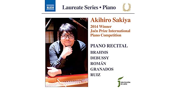 Brahms, Debussy, Román, Granados & Ruiz: Piano Works by Akihiro Sakiya on Amazon Music - Amazon.com