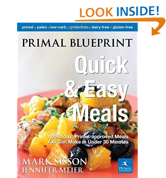 Quick meal amazon primal blueprint quick and easy meals delicious primal approved meals you can make in under 30 minutes primal blueprint series malvernweather Choice Image