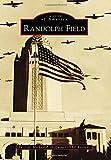 Randolph Field, Lt Michael P. Hoffman USAF-Ret, 1467132330