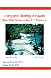 Living and Retiring in Hawaii, James R. Smith and Diane Smith, 0595239773