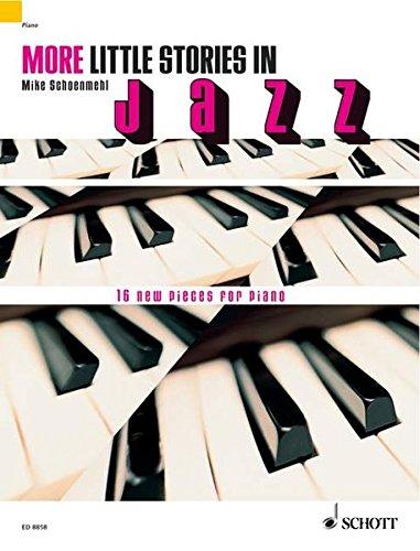 More little stories in Jazz: 16 neue Stücke für Klavier. Klavier.