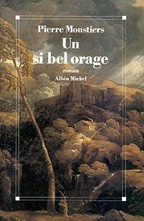Un Si bel orage, Moustiers, Pierre