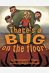 There's a Bug on the Floor Paperback