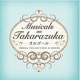 Musicals on TAKARAZUKA -オルゴール-
