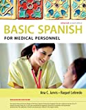 Spanish for Medical Personnel Enhanced Edition: the Basic Spanish Series, Jarvis, Ana and Lebredo, Raquel, 1285052188