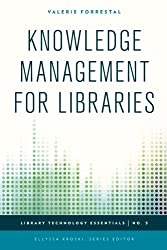 Knowledge Management for Libraries (Library Technology Essentials)