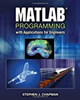 MATLAB Programming with Applications for Engineers Front Cover