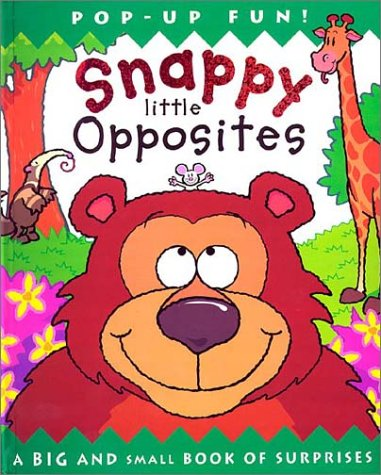 Snappy Little Opposites: A Big and Small Book of Surprises pdf epub