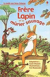 Frère Lapin et le mûrier sauvage