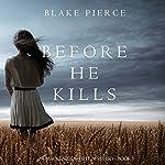 Before He Kills: A MacKenzie White Mystery, Book 1 | Blake Pierce