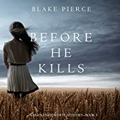 Before He Kills: A MacKenzie White Mystery, Book 1 | Blake Pierce